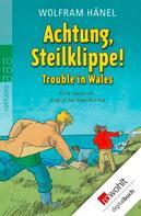 Wolfram Hänel: Achtung, Steilklippe! - Trouble in Wales ★★★