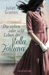 Die sieben oder acht Leben der Stella Fortuna - Roman