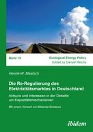 Henrik-W. Maatsch: Die Re-Regulierung des Elektrizitätsmarktes in Deutschland
