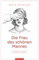 Mario Schneider: Die Frau des schönen Mannes ★★