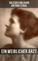 Valeska Bolgiani: Ein weiblicher Arzt