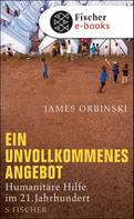 James Orbinski: Ein unvollkommenes Angebot
