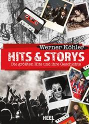 Hits & Storys - Die größten Hits und ihre Geschichten