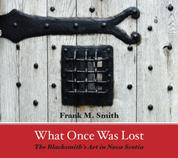 What Once Was Lost - The Blacksmith's Art in