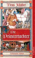 Titus Müller: Die Priestertochter ★