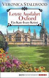 Letzte Ausfahrt Oxford - Ein Kate Ivory-Krimi .