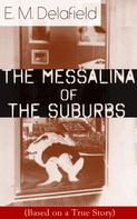 E. M. Delafield: The Messalina of the Suburbs (Based on a True Story)