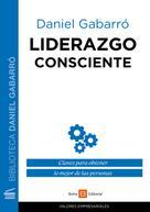 Daniel Gabarró: Liderazgo consciente