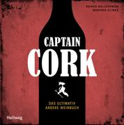 Captain Cork - Das ultimativ andere Weinbuch
