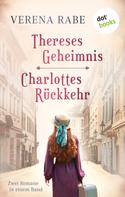 Verena Rabe: Thereses Geheimnis & Charlottes Rückkehr: Zwei Romane in einem eBook ★★★