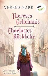 Thereses Geheimnis & Charlottes Rückkehr: Zwei Romane in einem eBook