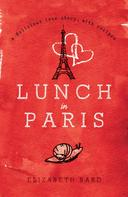 Elizabeth Bard: Lunch in Paris