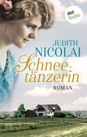 Judith Nicolai: Schneetänzerin: Erster Roman ★★★★