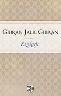Jalil Gibran: El hereje