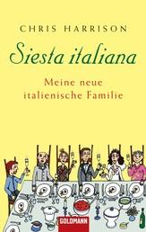 Siesta italiana - Meine neue italienische Familie