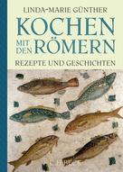 Linda-Marie Günther: Kochen mit den Römern ★★★★