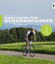 Kurztrips für Rennradfahrer - Die schönsten Wochenendstrecken Deutschlands