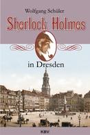 Wolfgang Schüler: Sherlock Holmes in Dresden ★★★