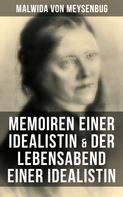 Malwida von Meysenbug: Malwida von Meysenbug: Memoiren einer Idealistin & Der Lebensabend einer Idealistin