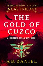 The Gold of Cuzco - A gripping Incan historical adventure