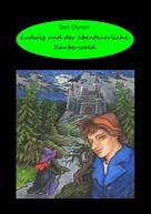 Don Chyron: Ludwig und der abenteuerliche Zauberwald