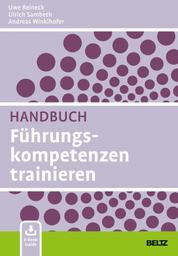 Handbuch Führungskompetenzen trainieren - Mit E-Book inside