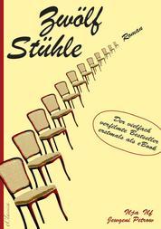 Zwölf Stühle – Der vielfach verfilmte Bestseller erstmals als eBook