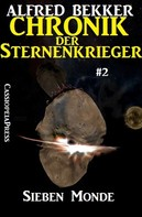 Alfred Bekker: Sieben Monde - Chronik der Sternenkrieger #2