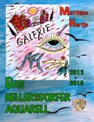 Matthias Hartje: Hellersdorfer Aquarelle