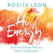 High Energy - Eine wunderbare Reise zu Deinen Kraftquellen