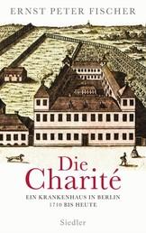 Die Charité - Ein Krankenhaus in Berlin - 1710 bis heute