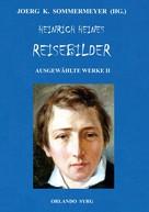 Joerg K. Sommermeyer: Heinrich Heines Reisebilder. Ausgewählte Werke II