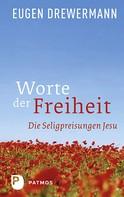 Eugen Drewermann: Worte der Freiheit ★★★★