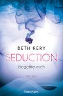 Beth Kery: Seduction - Begehre mich ★★★★
