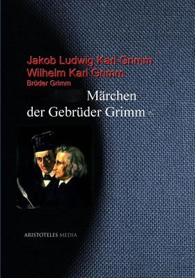 Die Märchen der Gebrüder Grimm