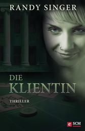 Die Klientin - Thriller