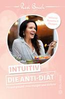 Resi Bruch: Intuitiv – Die Anti-Diät ★