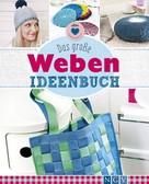 Annemarie Arzberger: Das große Weben Ideenbuch ★★★★