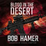 Blood in the Desert - A Josh Stuart Thriller, Book 3 (Unabridged)