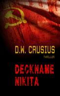 D.W. Crusius: Deckname Nikita