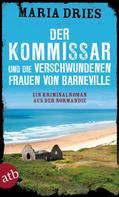 Maria Dries: Der Kommissar und die verschwundenen Frauen von Barneville ★★★★