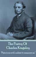 Charles Kingsley: The Poetry Of Charles Kingsley