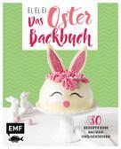 Emma Friedrichs: Ei, ei, ei – Das Oster-Backbuch ★★★