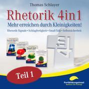 Rhetorik 4in1 - Mehr erreichen durch Kleinigkeiten (Rhetorik-Signale, Schlagfertigkeit, Small-Talk, Selbstsicherheit)