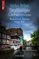 Stefan Böhm: Straßburger Geheimnisse - Kommissar Sturnis erster Fall ★★★★