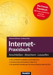Internet-Praxisbuch - Anschließen - Absichern - Lossurfen