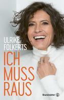 Ulrike Folkerts: Ich muss raus ★★★★