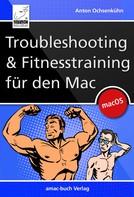 Anton Ochsenkühn: Troubleshooting und Fitnesstraining für den Mac