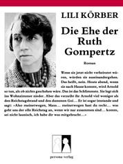 Die Ehe der Ruth Gompertz - Roman