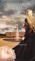 Sabine Buxbaum: Der Dorn im Auge der Königin